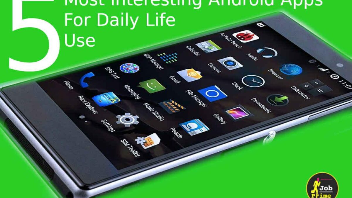 5 Most Interesting Android Apps for Daily Life use